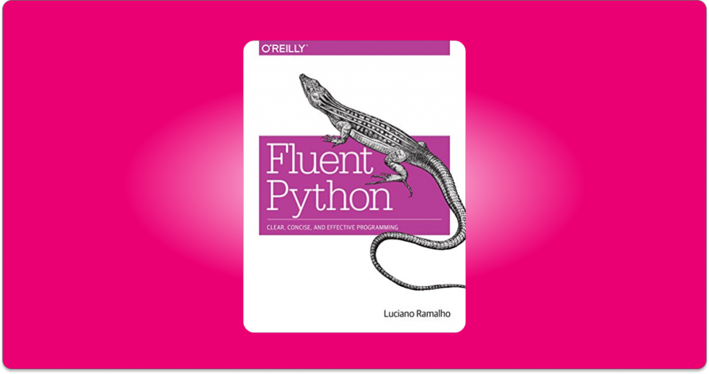 fluent python clear concise and effective programming